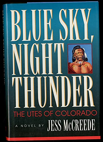 Blue Sky, Night Thunder: The Utes of: McCreede, Jess