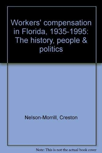 Workers' compensation in Florida, 1935-1995: The history, people & politics: ...