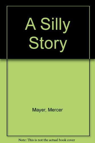 A Silly Story (1879920026) by Mercer Mayer