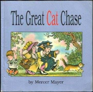 The Great Cat Chase: Mercer Mayer