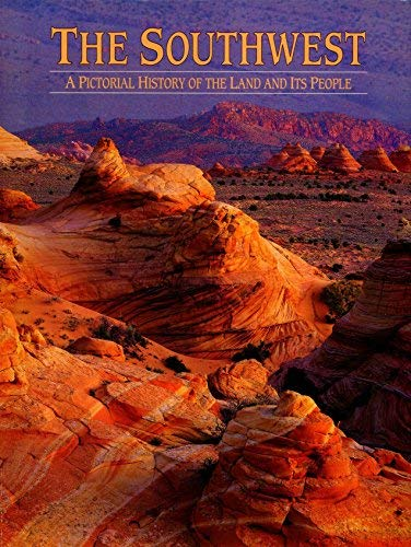 The Southwest: A Pictorial History of the: Walker, Steven L.;