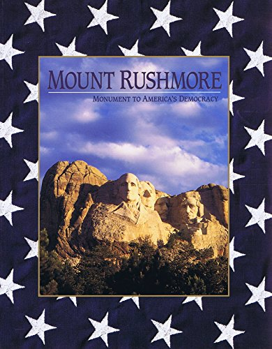 Mount Rushmore: Monument to America's Democracy: Dorothy K. & Steven L. Walker Hilburn