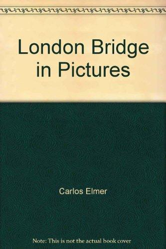 London Bridge in Pictures