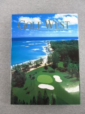 9781879924338: Golf West: A Photographic Journey of the Western World