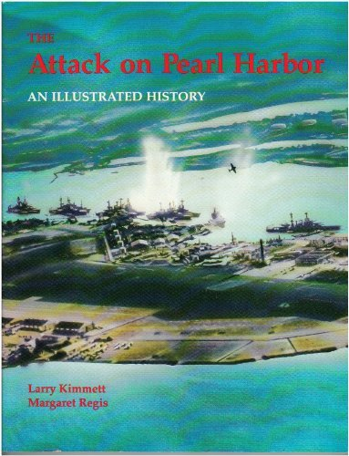 The Attack on Pearl Harbor: An Illustrated: Larry Kimmett, Margaret