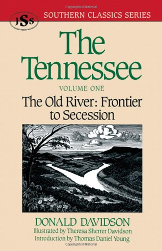 Tennessee: The Old River-Frontier to Secession VOL I AND II: Davidson, Donald