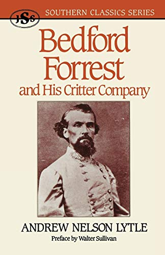 Bedford Forrest and His Critter Company: Andrew N. Lytle