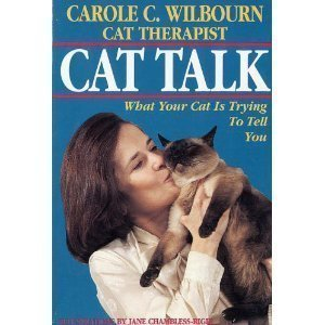 Cat Talk: What Your Cat Is Trying: Wilbourn, Carole