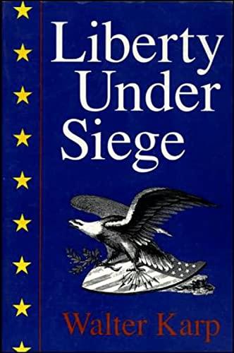 9781879957114: Liberty Under Siege: American Politics 1976-1988