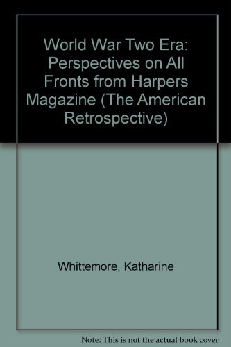 9781879957152: World War Two Era: Perspectives on All Fronts from Harpers Magazine (The American Retrospective)