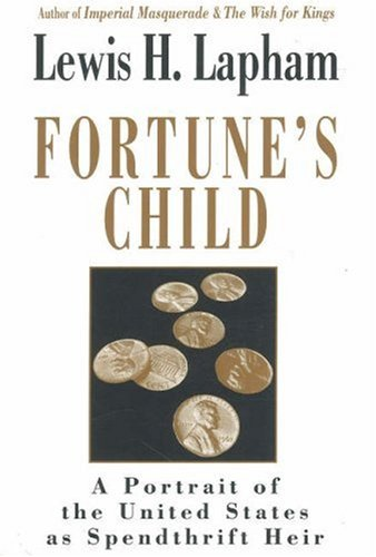 9781879957213: Fortune's Child: A Portrait of the United States As Spendthrift Heir