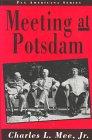 Meeting at Potsdam.: Mee, Charles L.,