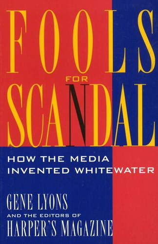 9781879957527: Fools for Scandal: How the Media Invented Whitewater