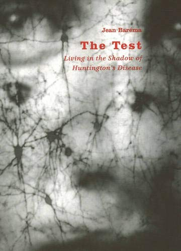 The Test: Living in the Shadow of Huntington's Disease: Barema, Jean