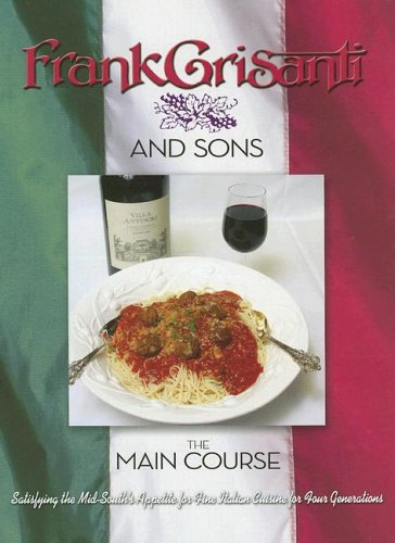 The Main Course: Satisfying the Mid-South's Appetites for Fine Italian Cuisine for Four ...