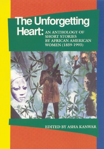 9781879960305: The Unforgetting Heart: An Anthology of Short Stories by African American Women, 1959-1992