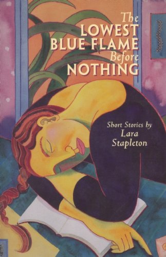 The Lowest Blue Flame Before Nothing: Lara Stapleton