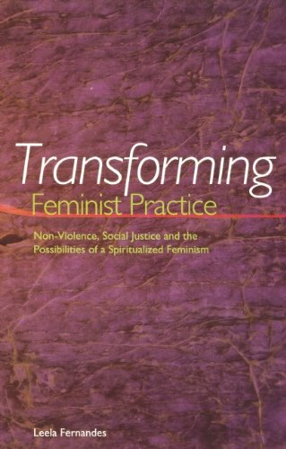 9781879960671: Transforming Feminist Practice: Non-Violence, Social Justice and the Possibilities of a Spiritualized Feminism
