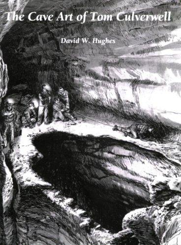 The Cave Art of Tom Culverwell: David W. Hughes