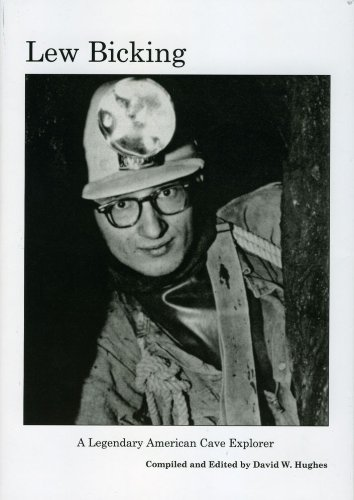 9781879961401: Lew Bicking A Legendary American Cave Explorer