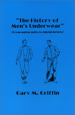 The History of Men's Underwear (From union suits to bikini briefs).