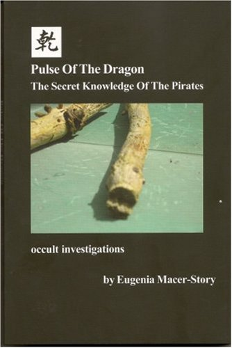 9781879980105: Pulse Of The Dragon: The Secret Knowledge Of The Pirates