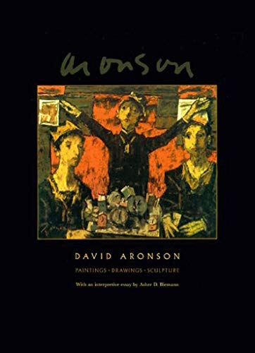 David Aronson: Paintings, Drawings, Sculpture: Aronson, David; Biemann, Asher D.