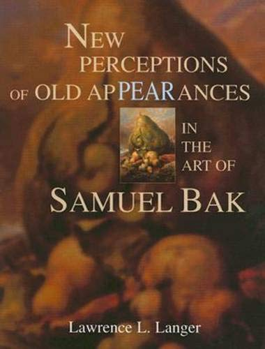 9781879985148: New Perceptions of Old Appearances in the Art of Samuel Bak
