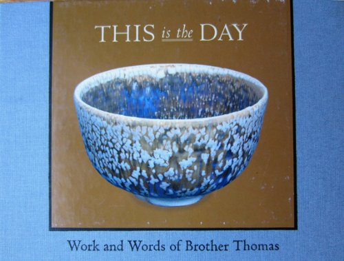 9781879985155: This Is the Day: Work and Words of Brother Thomas: Essay and Quotes