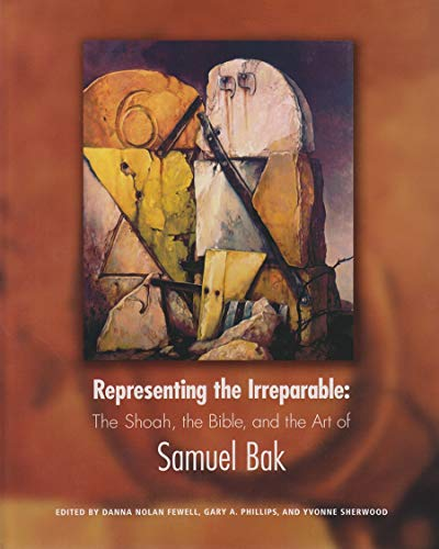 Representing the Irreparable: The Shoah, the Bible, and the Art of Samuel Bak: Pucker Art ...