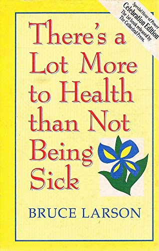 9781879989009: There's a Lot More to Health Than Not Being Sick