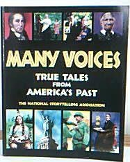 Many Voices: True Tales from America's Past: National Storytelling Association