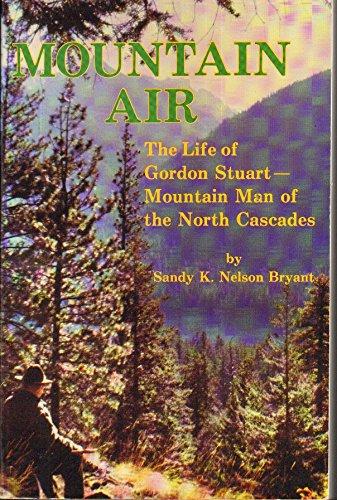 9781879992023: Mountain Air Life of Gordon Stuart (Mountain Man of the North Cascades)