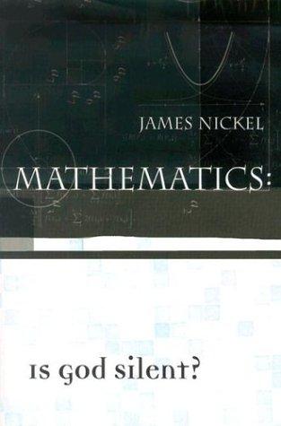 Mathematics: Is God Silent?: James Nickel