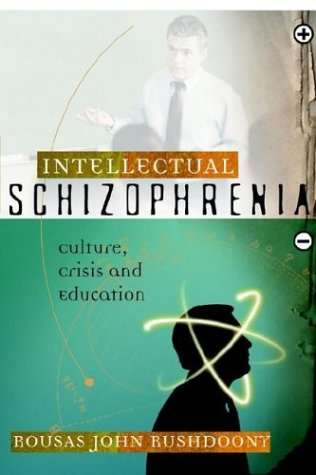9781879998292: Intellectual Schizophrenia: Culture, Crisis and Education