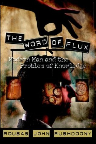 9781879998315: The Word of Flux: Modern Man and the Problem of Knowledge