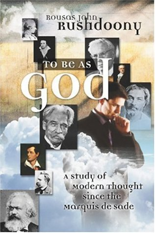 9781879998384: To Be As God: A Study of Modern Thought Since The Marquis de Sade