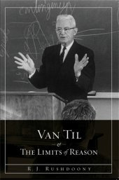 9781879998674: Van Til and the Limits of Reason