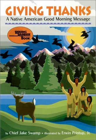 Giving Thanks: A Native American Good Morning: Jake Swamp; Illustrator-Erwin