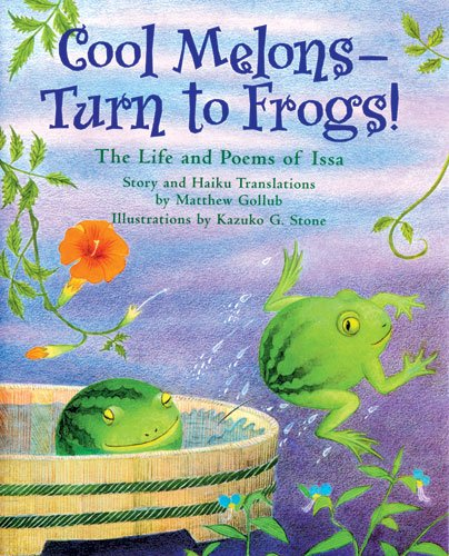 9781880000717: Cool Melons-Turn to Frogs!: The Life and Poems of Issa (English, Japanese and Japanese Edition)