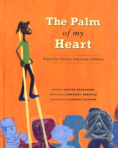 The Palm of My Heart: Poetry by African American Children: Adedjouma, Davida