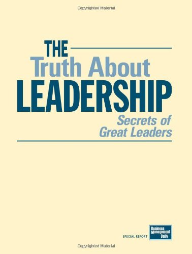9781880024614: The truth about leadership: Secrets of great leaders (Special report / National Institute of Business Management)