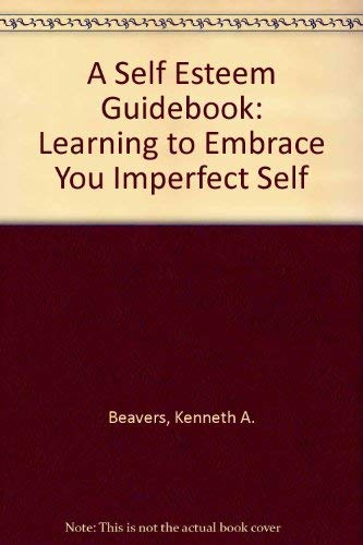 9781880025161: A Self Esteem Guidebook: Learning to Embrace You Imperfect Self