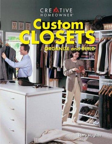 9781880029039: Custom Closets: Organize and Build (Creative Homeowner Press Book)