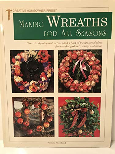 9781880029251: Making Wreaths for All Seasons