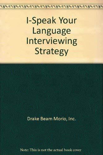 I-Speak Your Language Interviewing Strategy: Inc. Drake Beam