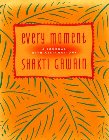 9781880032114: Every Moment: A Journal With Affirmations