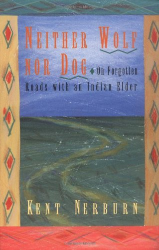 9781880032374: Neither Wolf Nor Dog: On Forgotten Roads with an Indian Elder