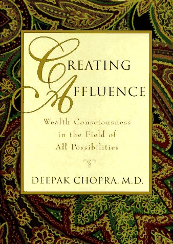 9781880032428: Creating Affluence: Wealth Consciousness in the Field of All Possibilities
