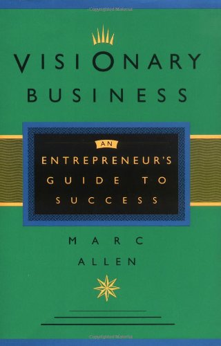 9781880032466: Visionary Business: An Entrepreneur's Guide to Success